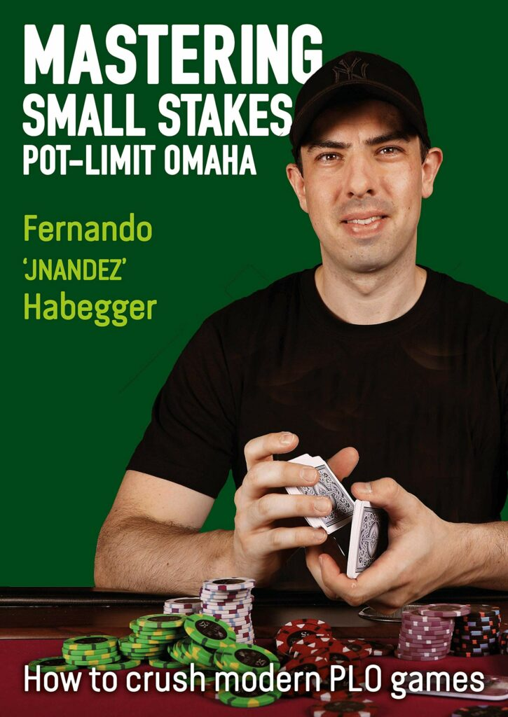 """Mastering Small Stakes Pot-Limit Omaha, a book by Fernando """"JNandez"""" Habegger."""